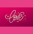 calligraphic lettering love happy valentines day vector image vector image