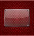 transparent glass plate on red metal perforated vector image vector image
