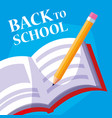 back to school book and pencil vector image