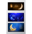 ramadan kareem greeting card banners set vector image