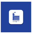 blue round button for consumption resource energy vector image