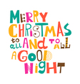 Merry Christmas to all and to all a good night vector image