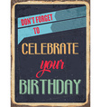 Retro metal sign Celebrate your birthday vector image vector image