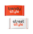 trendy style and street style clothing labels vector image vector image