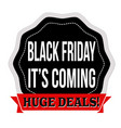 black friday its coming sticker or label vector image vector image