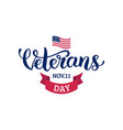 happy veterans day lettering with usa flag vector image vector image