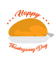 roasted turkey happy thanksgiving day vector image