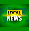 local news world icon vector image vector image