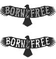 born to be free design element vector image vector image