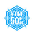buy one get one 50 off sign hexagon winter sale vector image vector image