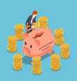 isometric businessman saving money in piggy bank vector image