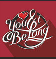 you amp i be long 3 vector image vector image