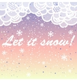 Let it snow Bright card made of snowflakes with vector image vector image