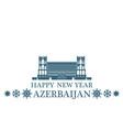 Happy New Year Azerbaijan vector image vector image