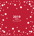 happy new year 2019 background with snow vector image vector image