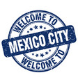 welcome to mexico city blue round vintage stamp vector image vector image