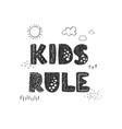 kids rule - fun hand drawn nursery poster vector image vector image