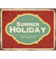 Retro metal sign Summer holiday vector image vector image