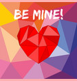 be mine valentines card with heart on colorful bac vector image