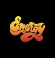 energy handwritten lettering made in 90s style vector image vector image