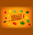 hello autumn painted with bright vector image