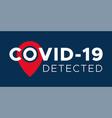 coronavirus covid19-19 with map pin locator vector image
