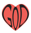 word text god in heart shape red heart vector image vector image