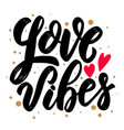 love vibes lettering motivation phrase for poster vector image