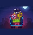 night city sign neon beer time bright billboard vector image