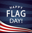 happy flag day poster vector image vector image