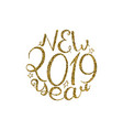 2019 new year calligraphy vector image vector image
