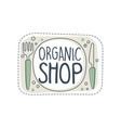 organic shop logo template label for healthy food vector image vector image