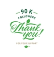 Thank you 90 000 followers card ecology vector image vector image