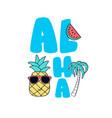 pineapple print design with live aloha slogan vector image vector image