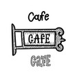 ancient street signboard cafe and coffee house vector image