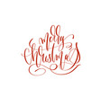 merry christmas - hand lettering inscription text vector image