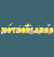 tourist poster with famous symbols netherlands vector image vector image
