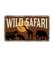 wild safari vintage rusty metal sign vector image