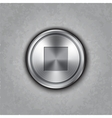 round metal stop button vector image