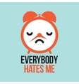 Everybody hates me alarm vector image vector image