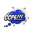 oops comic style phrase with speech bubble vector image