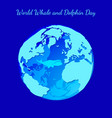 world whale and dolphin day planet earth as an vector image