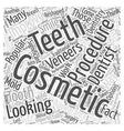 Popular Cosmetic Dentistry Procedures Word Cloud vector image vector image