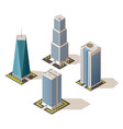 skyscrapers in isometric design business centers vector image