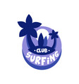 surfing club logo surf retro badge with palms in vector image vector image