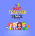 best teacher ever light-purple vector image vector image