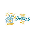 happy doctors day vector image vector image