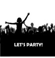 lets party concept with silhouettes of people vector image