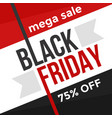 mega sale black friday ribbon poster vector image