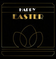 happy easter card of gold art deco eggs vector image